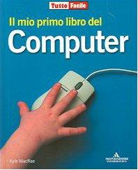 Il mio primo libro del computer di Kyle MacRae