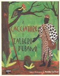 Cacciatore E L'albero D'ebano (Il) [Italia]