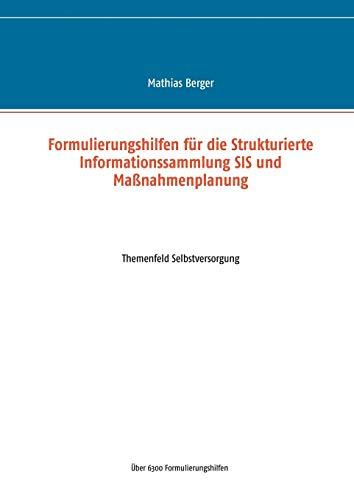 Formulierungshilfen für die Strukturierte Informationssammlung SIS und Maßnahmenplanung: Themenfeld Selbstversorgung