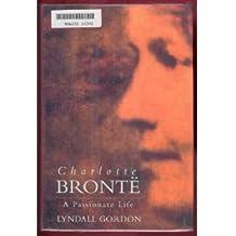 Charlotte Bronte: A Passionate Life by Lyndall Gordon (1995-01-03)
