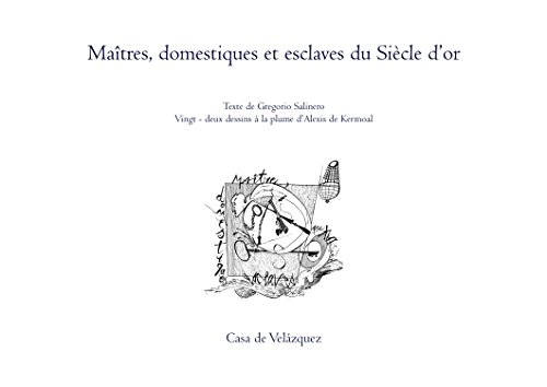 Descargar Libro Maîtres, domestiques et esclaves du Siècle d'or: Les relations de dépendance à Trujillo au XVIe siècle de Alexis de Kermoal