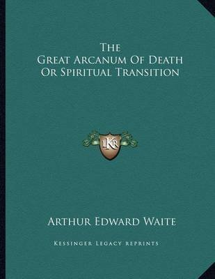 [The Great Arcanum of Death or Spiritual...