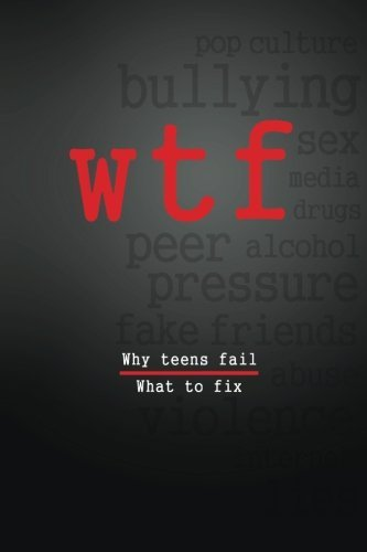 W.T.F.: Why Teens Fail- What To Fix by Frank Griffitts (2012-11-18)
