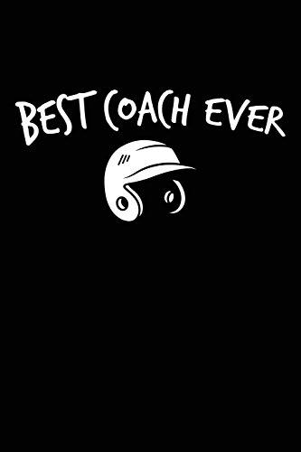 Best Coach Ever: Baseball Coach Gift Notebook Journal V6 (Baseball Books for Kids) por Dartan Creations