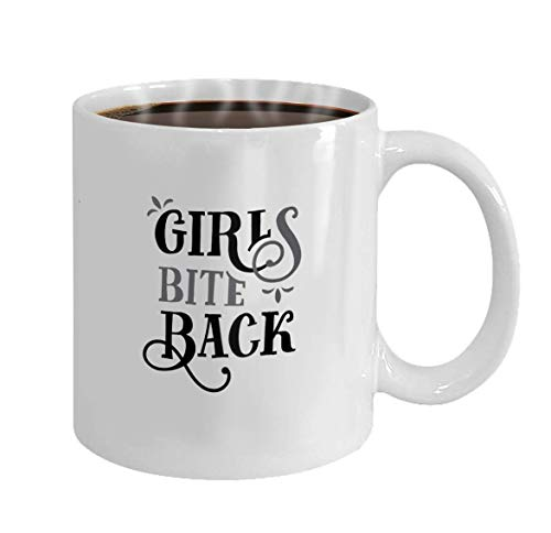 Christmas/New Year Gifts Tea Or Coffee Or Wine Cup 100{9844763653963727a40cdb7cef8c2a2ad688cce5893a02f53339c1ed1c7c1b75} Ceramic 11-Ounce White Mug Girls bite Back Funny Quote Hand Drawn Vintage Girls bite Back Funny Quote Hand Drawn Vintage