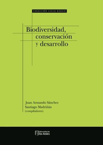 Biodiversidad, conservación y desarrollo par Mr. Juan Armando Sánchez