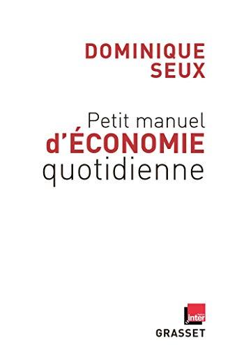 Petit manuel d'économie quotidienne: en coédition avec France Inter