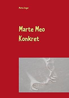 Marte Meo Konkret: Entwicklungs-und Sprachförderung in Beispielen