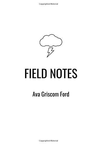 Field Notes por Ava Griscom Ford
