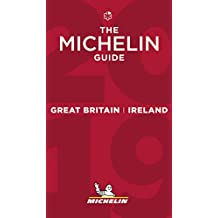 Great Britain & Ireland - The MICHELIN Guide 2019: The Guide Michelin (Michelin Hotel & Restaurant Guides)