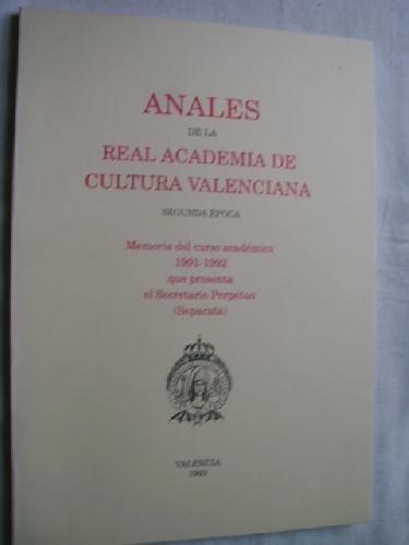 ANALES DE LA REAL ACADEMIA DE CULTURA VALENCIANA. Memoria del curso académico 1991-1992, que presenta el Secretario Perpetuo.