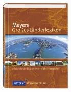 Meyers Großes Länderlexikon: Alle Länder der Erde kennen - erleben - verstehen