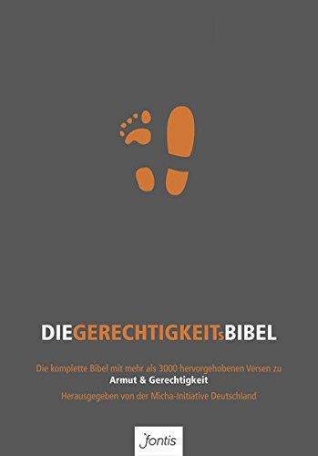 Die Gerechtigkeits-Bibel: Die komplette Bibel mit mehr als 3000 hervorgehobenen Versen zu Armut & Gerechtigkeit