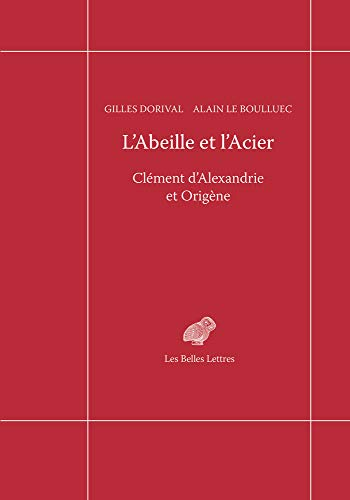 L' Abeille et l'acier: Clément d'Alexandrie et Origène