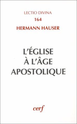 L'eglise à l'âge apostolique : Structure et évolution des ministères par Hermann Hauser