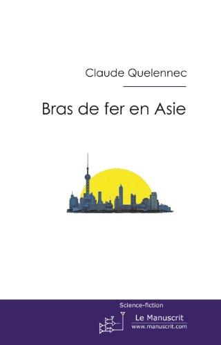 Bras de fer en Asie. Pourchassée, tome 1 (Fiction et Littérature) par Claude Quelennec