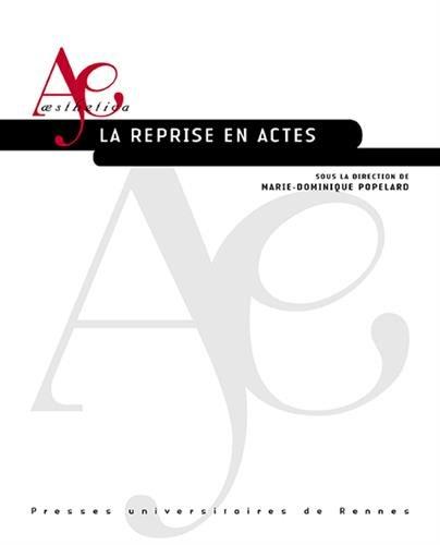 La reprise en actes par Marie-Dominique Popelard