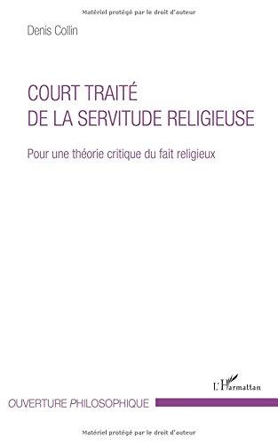 Court trait de la servitude religieuse: Pour une thorie critique du fait religieux
