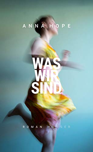 Buchseite und Rezensionen zu 'Was wir sind: Roman' von Anna Hope