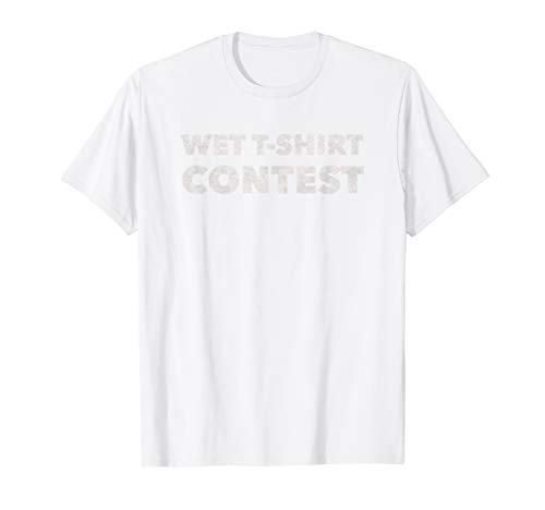 Wet T Shirt Contest - Funny Boobies Boob Lover Raunchy T-Shirt