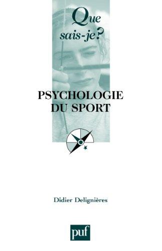 Psychologie du sport: « Que sais-je ? » n° 2110
