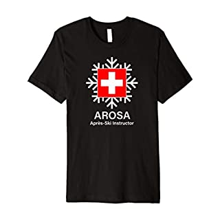 Arosa Apres Ski Instructor Funny T-Shirt