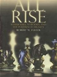 All Rise: Somebodies, Nobodies and the Politics of Dignity