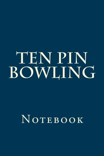 Ten Pin Bowling: Notebook por Wild Pages Press