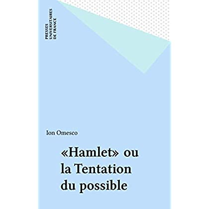 «Hamlet» ou la Tentation du possible (Littératures modernes)