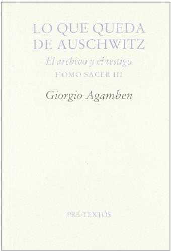 Lo Que Queda De Auschwitz (Ensayo) por Giorgio Agamben