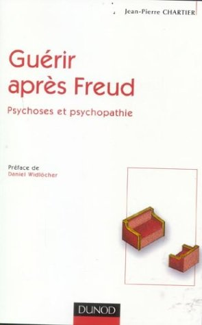 Gurir aprs Freud : Psychoses et psychopathie