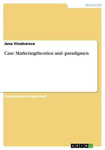 Case: Marketingtheorien und -paradigmen Case Logic Kindle