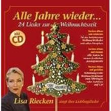 Alle Jahre wieder … 24 Lieder zur Weihnachtszeit · mit CD: Mit allen Textstrophen und Noten. Lisa Riecken (GZSZ, RTL) singt ihre Lieblingslieder
