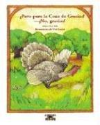 Pavo Por La Cena De Gracias? No, Gracias! / Turkey for Thanksgiving Dinner? No Thanks! (Cuentos para todo el ano / Stories the year 'round)