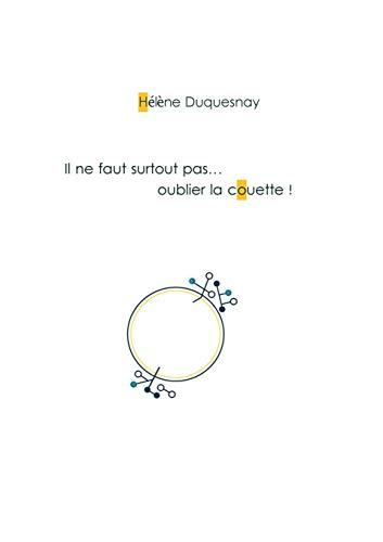 Il ne faut surtout pas... oublier la couette ! par  Helene Duquesnay