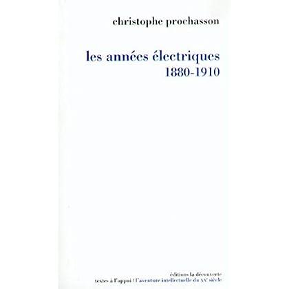 Les années électriques (1880-1910) (Textes à l'appui)