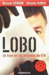 Lobo: Un Topo en las Entrañas de ETA (Bestseller (debolsillo)) por Manuel Cerdán
