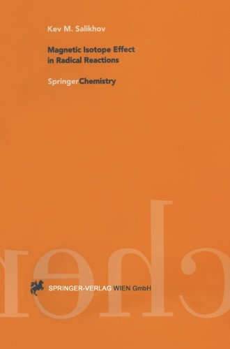 Magnetic Isotope Effect in Radical Reactions: An Introduction par Kev M. Salikhov