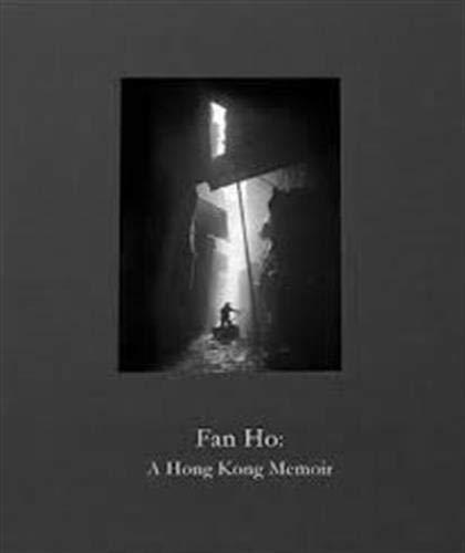 Fan Ho - A Hong Kong Memoir
