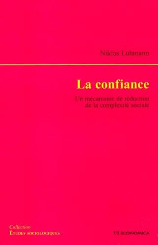 La confiance : Un mécanisme de réduction de la complexité sociale par Niklas Luhmann