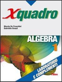 X quadro. Algebra. Laboratorio e complementi. Con chiave USB. Per le Scuole superiori: 1