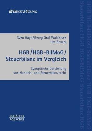 HGB / HGB-BilMoG / Steuerbilanz im Vergleich: Synoptische Darstellung von Handels- und Steuerbilanzrecht