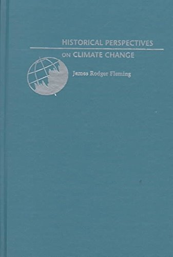 [Historical Perspectives on Climate Change] (By: James Rodger Fleming) [published: September, 1998]