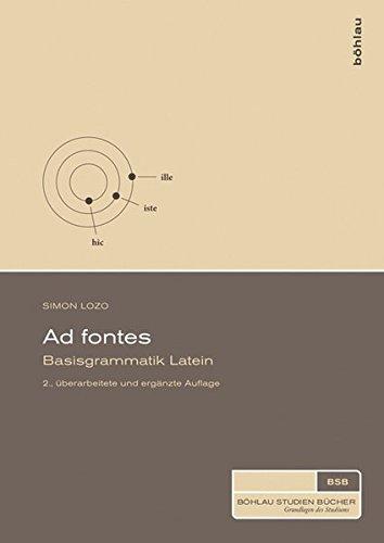 Ad fontes, Basisgrammatik Latein (Böhlau Studienbücher)