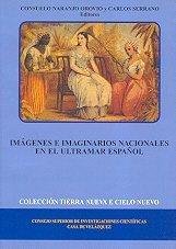 Imágenes e imaginarios nacionales en el Ultramar español (Tierra Nueva e Cielo Nuevo) de Consuelo Naranjo Orovio (Redactor) (may 1999) Tapa blanda