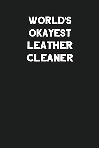 Working Girl Kostüm - World's Okayest Leather Cleaner: Blank Lined Leather Working Notebook Journal