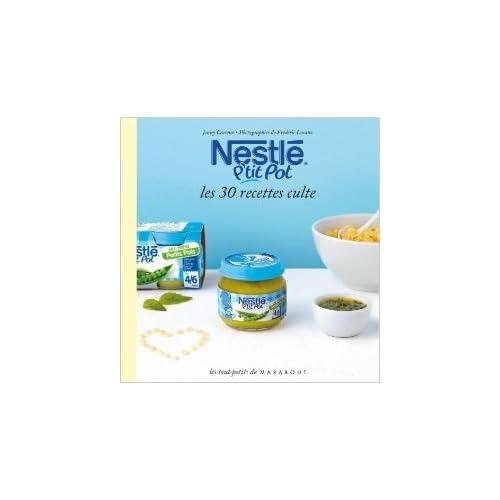 Nestlé P'tit pot, les 30 recettes culte de Jenny Carenco ( 24 avril 2013 )