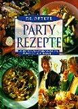 Dr. Oetker Partyrezepte: Konfetti Salat, Mitternachtssuppe, Pfundstopf, Schichtsalat