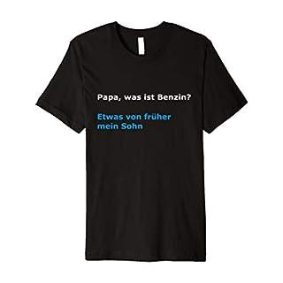 Papa, was ist Benzin? T-Shirt Elektro Auto Tee Geschenk