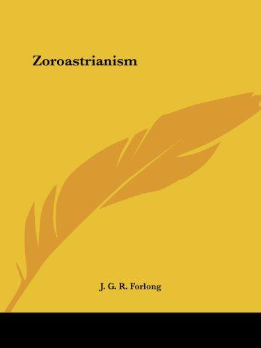 Zoroastrianism por J. G. R. Forlong